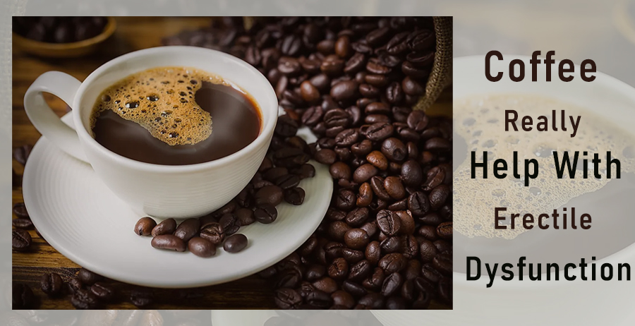 Can coffee help with erectile dysfunction?